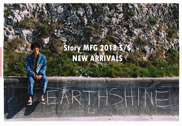 New Arrivals For 2018S/S Story MFG Earth Shine